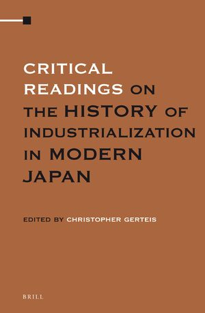 Cover Critical Readings on the History of Industrialization in Modern Japan (3 Vols. SET)
