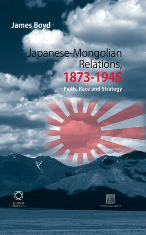 Cover Japanese-Mongolian Relations, 1873-1945