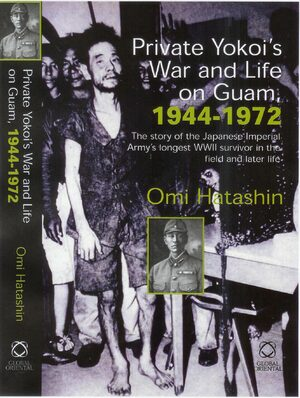 Cover Private Yokoi's War and Life on Guam, 1944–1972