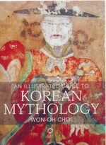 Cover An Illustrated Guide to Korean Mythology