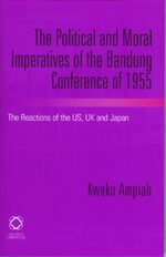 Cover The Political and Moral Imperatives of the Bandung Conference of 1955