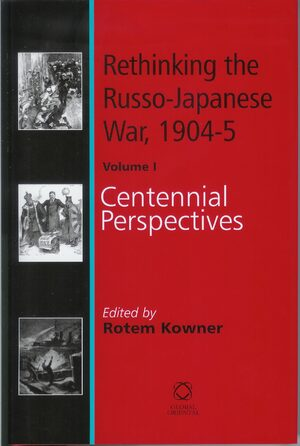 Rethinking the Russo-Japanese War, 1904-5