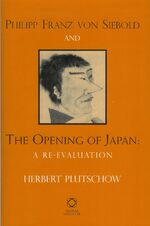 Cover Philipp Franz von Siebold and the Opening of Japan