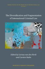 Cover The Diversification and Fragmentation of International Criminal Law