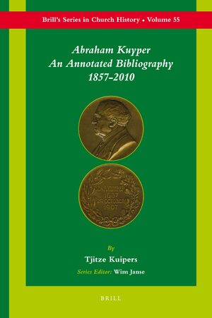 Abraham Kuyper: An Annotated Bibliography 1857-2010