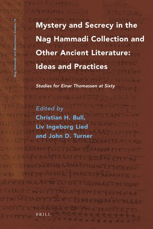 Cover Mystery and Secrecy in the Nag Hammadi Collection and Other Ancient Literature: Ideas and Practices