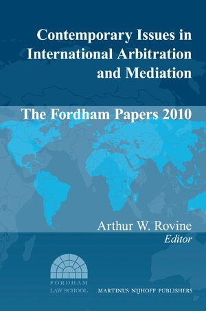 Cover Contemporary Issues in International Arbitration and Mediation: The Fordham Papers (2010)