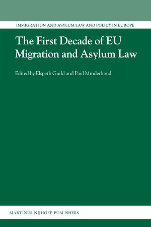Cover The First Decade of EU Migration and Asylum Law