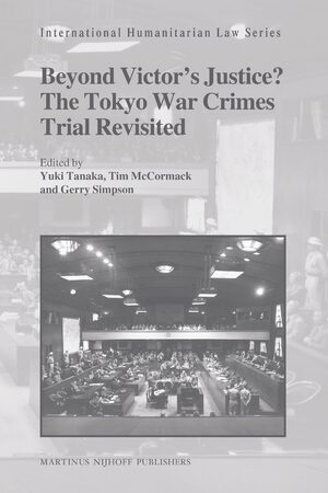 Cover Beyond Victor's Justice? The Tokyo War Crimes Trial Revisited