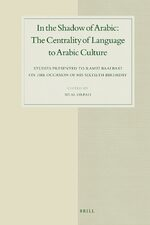 Cover In the Shadow of Arabic: The Centrality of Language to Arabic Culture