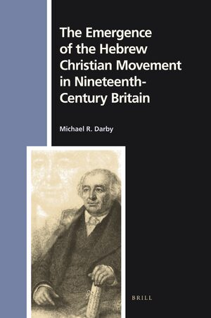 Cover The Emergence of the Hebrew Christian Movement in Nineteenth-Century Britain