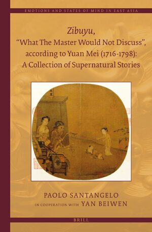 "Cover <i>Zibuyu</i>, ""What The Master Would Not Discuss"", according to Yuan Mei (1716 - 1798): A Collection of Supernatural Stories (2 vols)"