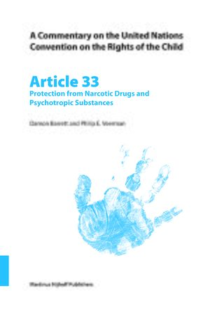 Cover A Commentary on the United Nations Convention on the Rights of the Child, Article 33: Protection from Narcotic Drugs and Psychotropic Substances