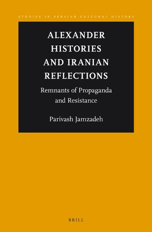 Cover Alexander Histories and Iranian Reflections