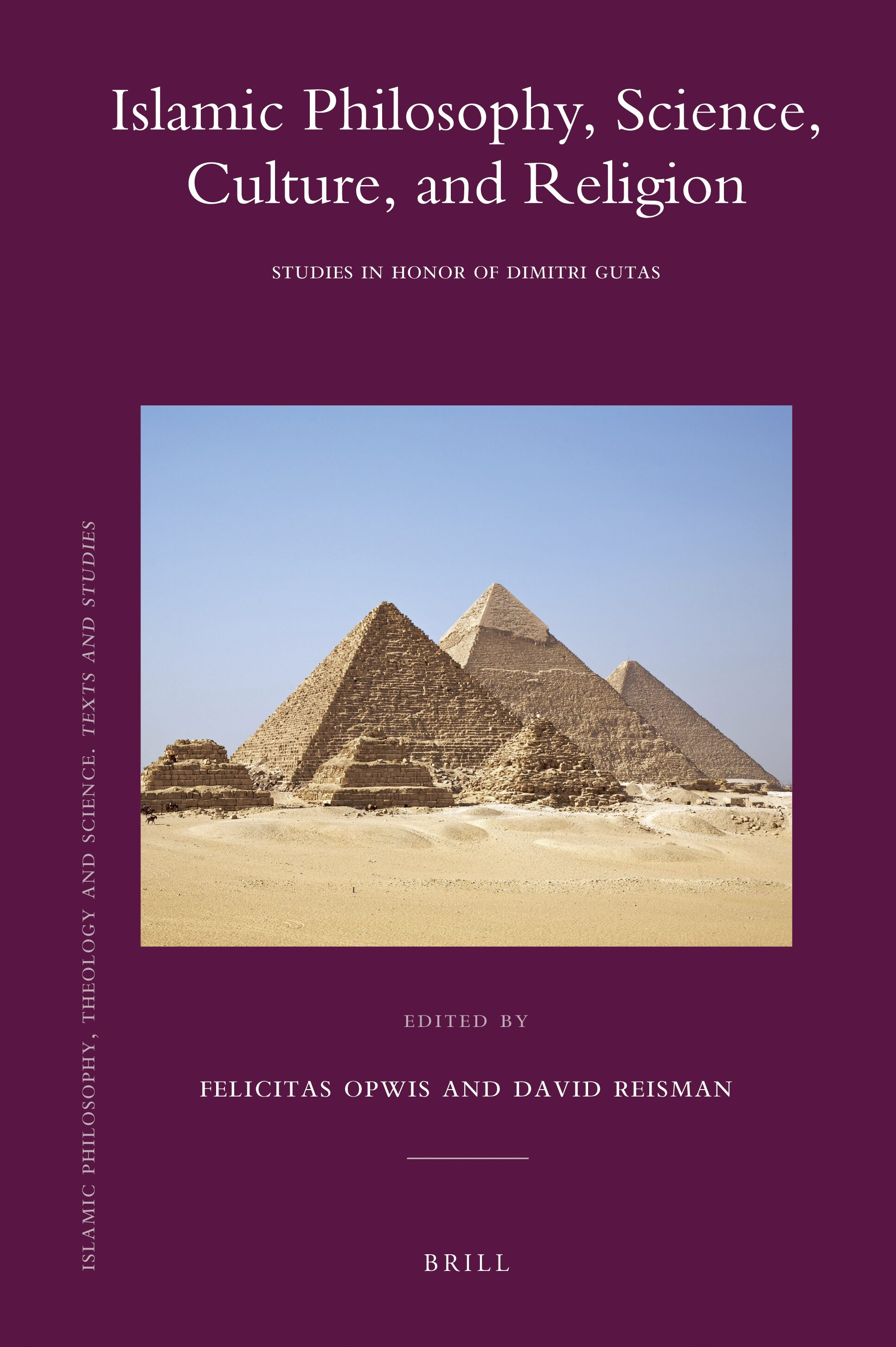Islamic Philosophy Science Culture And Religion Studies In Honor Of Dimitri Gutas Brill