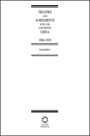 Cover Treaties and Agreements With and Concerning China, 1894-1919 (2 Vols.)