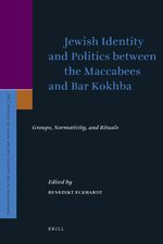 Jewish Identity and Politics between the Maccabees and Bar Kokhba