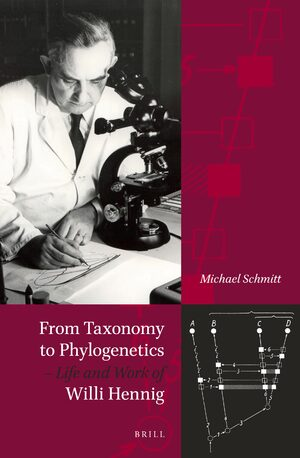 From Taxonomy to Phylogenetics – Life and Work of Willi Hennig