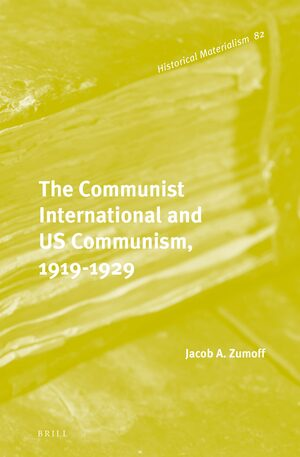 Cover The Communist International and US Communism, 1919-1929