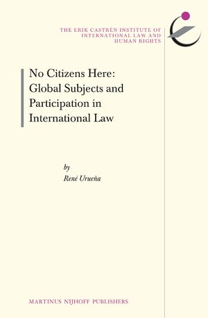 Cover No Citizens Here: Global Subjects and Participation in International Law