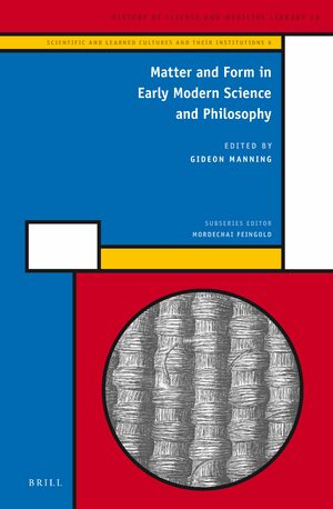 Cover Matter and Form in Early Modern Science and Philosophy