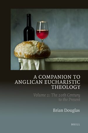 Cover A Companion to Anglican Eucharistic Theology