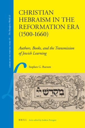 Cover Christian Hebraism in the Reformation Era (1500-1660)