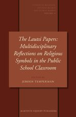 Cover The Lautsi Papers: Multidisciplinary Reflections on Religious Symbols in the Public School Classroom