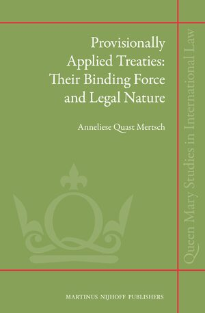 The Binding Force and Legal Nature of Provisionally Applied Treaties