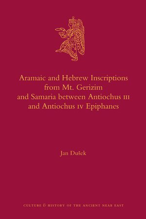 Cover Aramaic and Hebrew Inscriptions from Mt. Gerizim and Samaria between Antiochus III and Antiochus IV Epiphanes