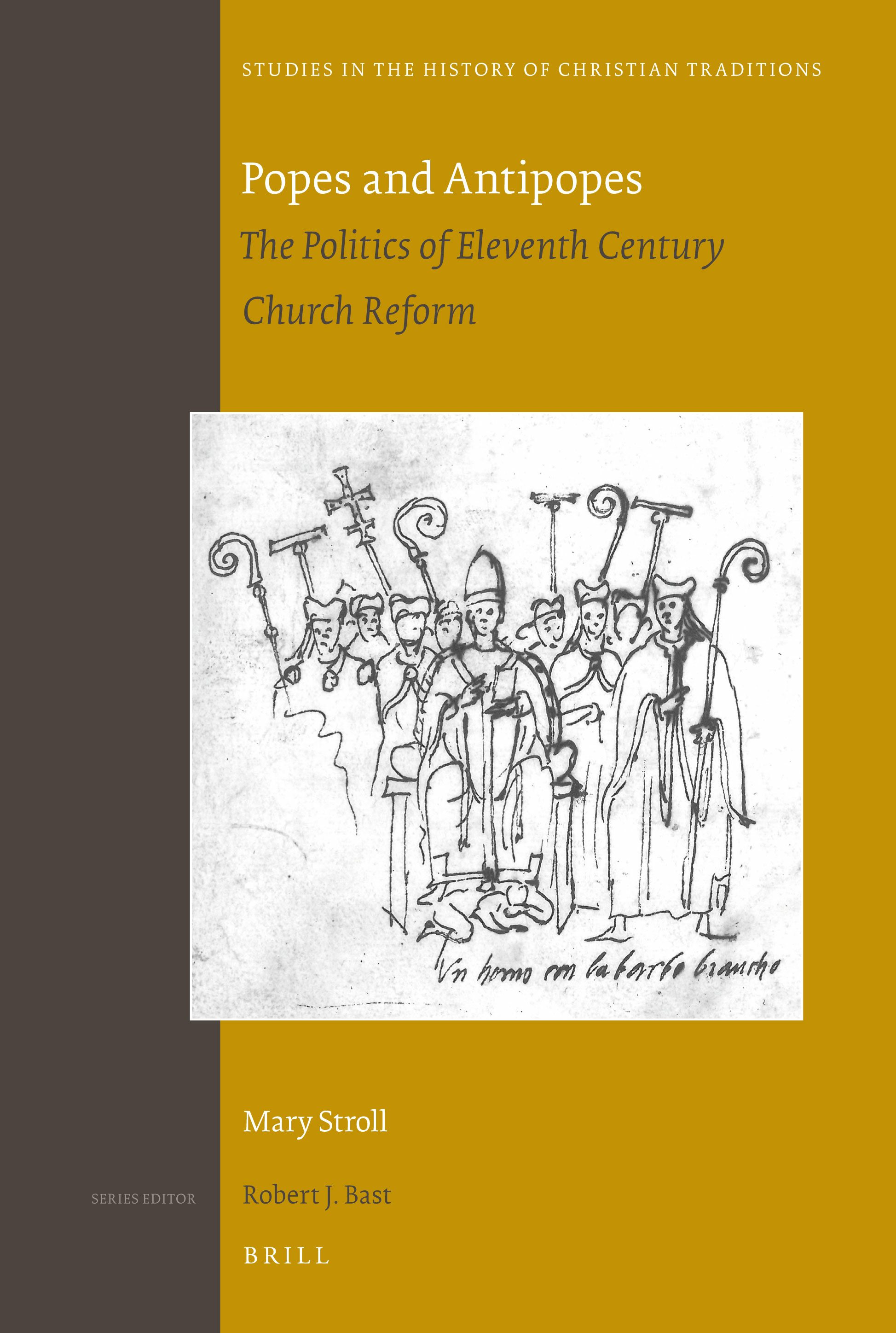 Popes and Antipopes: The Politics of Eleventh Century Church Reform | Brill