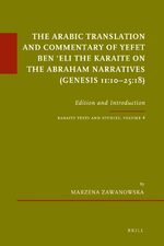 Cover The Arabic Translation and Commentary of Yefet ben ʿEli the Karaite on the Abraham Narratives (Genesis 11:10–25:18)