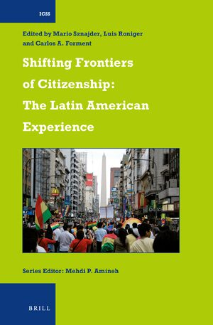Cover Shifting Frontiers of Citizenship: The Latin American Experience