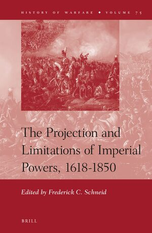Cover The Projection and Limitations of Imperial Powers, 1618-1850