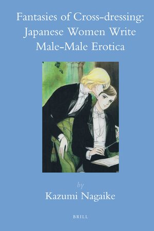 Cover Fantasies of Cross-dressing: Japanese Women Write Male-Male Erotica