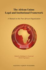 Cover The African Union: Legal and Institutional Framework