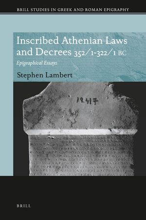 Inscribed Athenian Laws and Decrees 352/1-322/1 BC