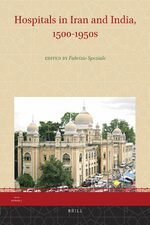 Cover Hospitals in Iran and India, 1500-1950s