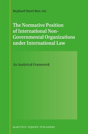 Cover The Normative Position of International Non-Governmental Organizations under International Law