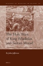 Cover The Holy Wars of King Wladislas and Sultan Murad