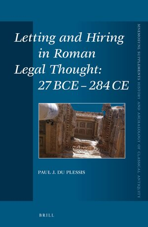 Cover Letting and Hiring in Roman Legal Thought: 27 BCE - 284 CE
