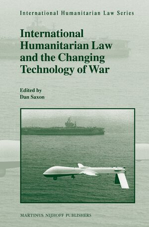 Cover International Humanitarian Law and the Changing Technology of War
