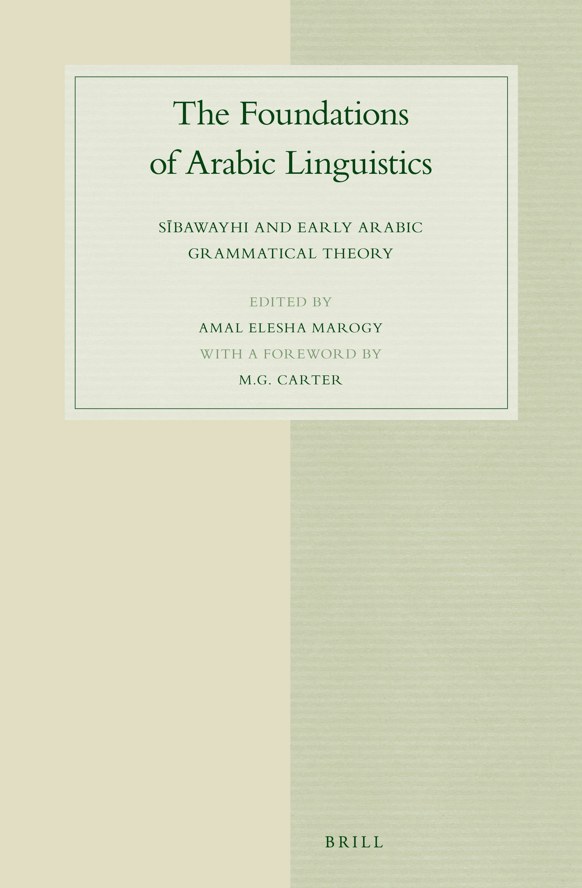 The Foundations Of Arabic Linguistics Sibawayhi And Early Arabic Grammatical Theory Brill