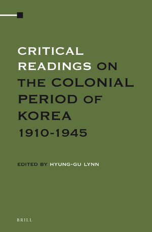 Cover Critical Readings on the Colonial Period of Korea 1910-1945 (4 Vols. SET)