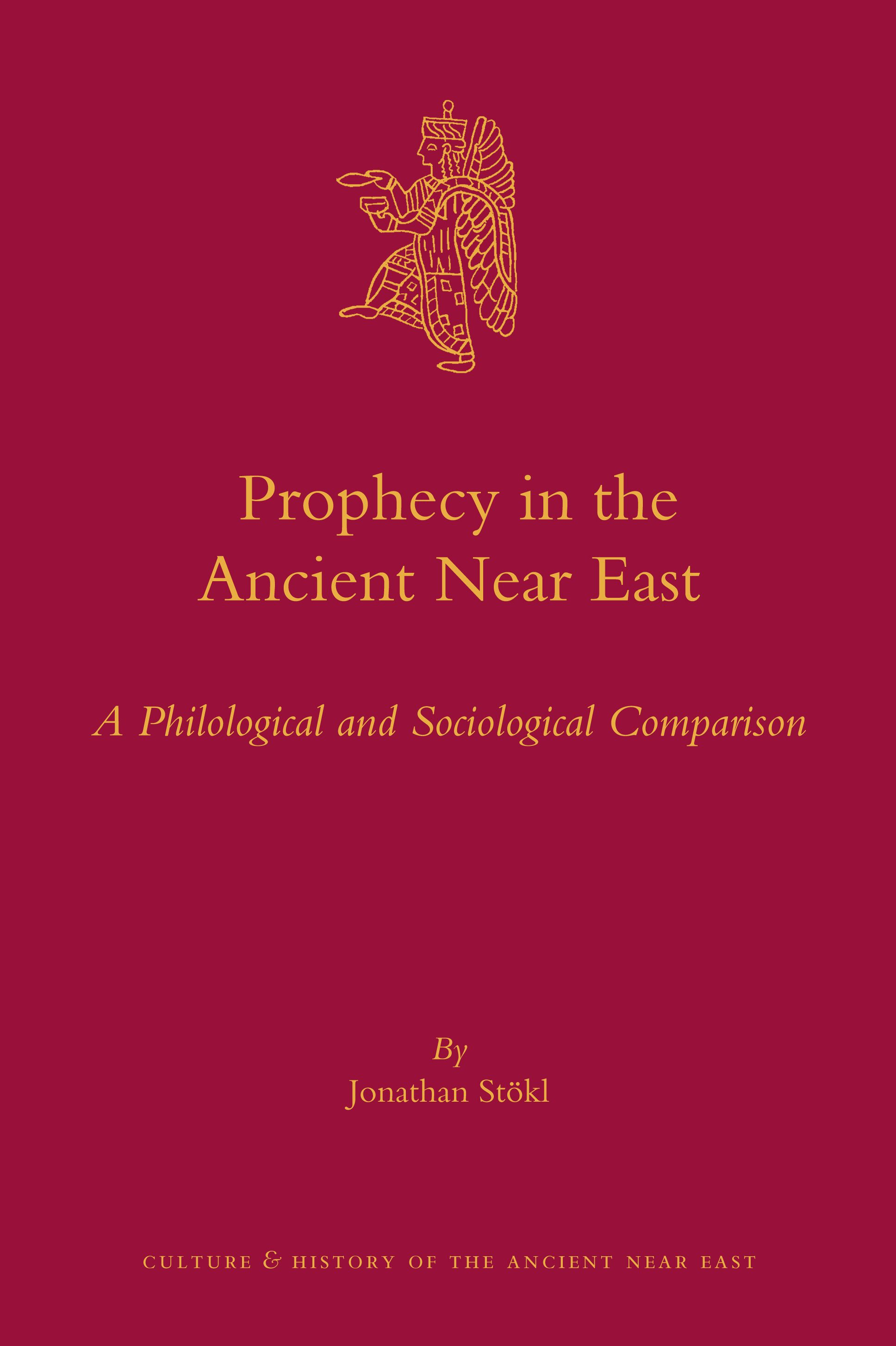 Prophecy in the Ancient Near East: A Philological and Sociological Comparison