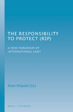 The Responsibility to Protect (R2P)