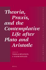 Cover Theoria, Praxis, and the Contemplative Life after Plato and Aristotle