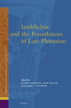 Cover Iamblichus and the Foundations of Late Platonism