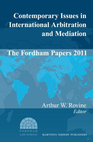 Cover Contemporary Issues in International Arbitration and Mediation: The Fordham Papers (2011)