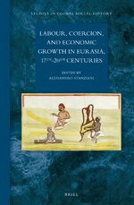 Cover Labour, Coercion, and Economic Growth in Eurasia, 17th-20th Centuries